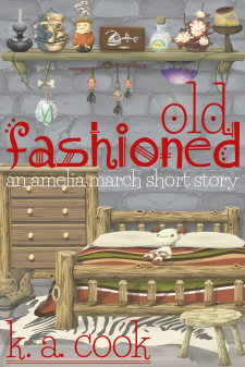 """Cover image for K. A. Cook's """"Old Fashioned: an Amelia March Story"""". Cover has a vector image cartoony style picture of a bedroom with rough-made furniture--bed, stool, chest of drawers, a shelf. Magical items like bone amulets, glowing mushrooms and spell bottles are hanging from or sitting on the shelf. The title and author credit are written in red and white handwritten type."""