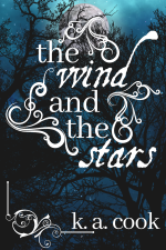 """Cover for """"The Wind and the Stars"""" by K. A. Cook. Cover shows a night-time scene of black, silhouette-style tree branches against a cloudy sky with a full moon, a lighter halo of cloud surrounding it, in the top centre of the cover. The title text, in white serif and antique handdrawn-style type, is framed by three white curlicues, and a fourth curlicue borders the author credit at the bottom of the cover."""