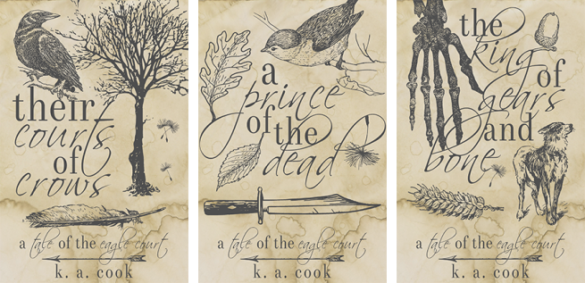 Three book covers, depicting grey pencil sketch images on a waterstained cream paper background, including birds, trees, leaves, bones, dogs, knives and arrows, with grey type and author credit in an ornate handdrawn type. The books are as follows: Their Courts of Crows, A Prince of the Dead and The King of Gears and Bone, all by K. A. Cook.
