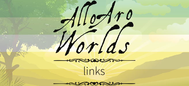 Cartoon image of farmland and rolling hills with a tree set off to the left, overlaid with the dark green/light green/white/yellow/gold stripes of the allo-aro pride flag. The text Allo Aro Worlds Links sits across the image in a black, antique handdrawn type, bracketed by two Victorian-style dividers.