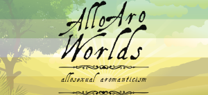 Cartoon image of farmland and rolling hills with a tree set off to the left, overlaid with the dark green/light green/white/yellow/gold stripes of the allo-aro pride flag. The text Allo Aro Worlds Allosexual Aromanticism sits across the image in a black, antique handdrawn type, bracketed by two Victorian-style dividers.