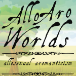 Cartoon image of farmland and rolling hills with a tree in the centre and a cloudy blue sky above, overlaid with the dark green/light green/white/yellow/gold stripes of the allo-aro pride flag. The text Allo Aro Worlds Allosexual Aromanticism sits across the image in a black, antique handdrawn type, bracketed by two Victorian-style dividers.