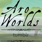 Cartoon image of grassland with two evergreen-style trees to both sides of the image, overlaid with the dark green/light green/white/grey/black stripes of the aro pride flag. The text Aro Worlds Tumblr sits across the image in a black, antique handdrawn type, separated by two ornate Victorian-style black dividers.
