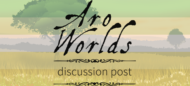Handdrawn illustration of a yellow pasture against a background of hills and sparodic trees. Scene is overlaid with the dark green/light green/white/yellow/gold stripes of the allo-aro pride flag. The text Aro Worlds Discussion Post sits across the image in a black, antique handdrawn type, separated by two ornate Victorian-style black dividers.