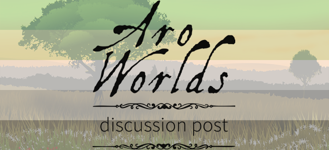 Handdrawn illustration of a yellow pasture against a background of hills and sparodic trees. Scene is overlaid with the dark green/light green/white/grey/black stripes of the aro pride flag. The text Aro Worlds Discussion Post sits across the image in a black, antique handdrawn type, separated by two ornate Victorian-style black dividers.