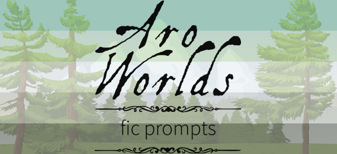 Handdrawn cartoon/vector-style scene of a green meadow foreground with green pine trees growing against snow-capped mountains. Scene is overlaid with the dark green/light green/white/grey/black stripes of the aro pride flag. The text Aro Worlds Fiction Prompts sits across the image in a black, antique handdrawn type, separated by two ornate Victorian-style black dividers.