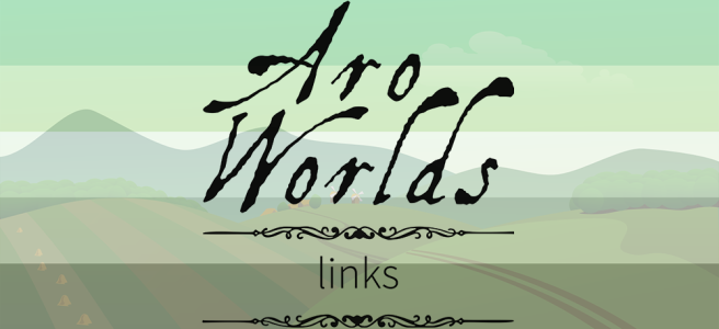 Cartoon image of farmland and rolling hills, overlaid with the dark green/light green/white/grey/black stripes of the aro pride flag. The text Aro Worlds Links sits across the image in a black, antique handdrawn type.