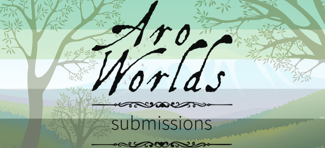 Handdrawn illustration of a green meadow foreground, bracketed by deciduous trees with spindly branches, against a snow-capped mountain background. A flock of birds flies through the sky above the meadow. Scene is overlaid with the dark green/light green/white/grey/black stripes of the aro pride flag. The text Aro Worlds Submissions sits across the image in a black, antique handdrawn type, separated by two ornate Victorian-style black dividers.