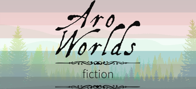 Handdrawn illustration of a green meadow foreground with green and yellow pine trees growing against a mint-hued sky. Scene is overlaid with the pink/white/blue stripes of the nebularomantic pride flag. The text Aro Worlds Fiction sits across the image in a black, antique handdrawn type, separated by two ornate Victorian-style black dividers.