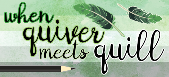Banner image for When Quiver Meets Quill. Banner features black handwritten type on a mottled green background with two green feathers and a black pencil. A translucent overlay of the dark green/light green/white/grey/black aromantic flag sits underneath the text. Text, feather and pencil images are boldly outlined in various shades of green and white.
