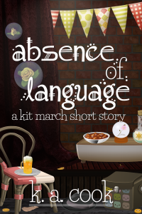 """Cover image for Absence of Language by K. A. Cook. Cover shows a red brick wall behind a wooden step, a red curtain covering half the wall, with a small wooden bench sitting on step. A chair, a hat and a squarish bag sit in the foreground of the image and a fabric banner hangs on the wall in the background. An assortment of coins and buttons litter the floor, and two yellow roses are shown floating inside clear bubbles. The scene looks like a magician's performance area or stage. The subtitle """"a kit march short story"""" is written in white handdrawn type."""