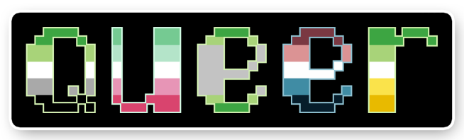 """A pixel art text banner reading the word """"queer"""" on a back background, each letter striped to match an aromantic spectrum pride flag. From left to right, flags are: aromantic, abroromantic, arovague, nebularomantic, allo-aro."""