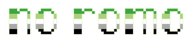 """The text """"no romo"""" on a clear/transparent background. The letters are pixelated block-style lower-case letters horizontally striped in the green/light green/white/grey/black colours of the aromantic pride flag."""