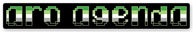 """The text """"aro agenda"""" on a black background bordered with white. The letters are pixelated block-style lower-case letters horizontally striped in the green/light green/white/grey/black colours of the aromantic pride flag."""